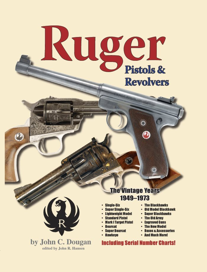 Ruger Pistols & Revolvers The Vintage Year